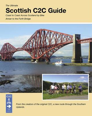 The Ultimate Scottish C2C Guide: Coast to Coast Across Scotland by Bike -