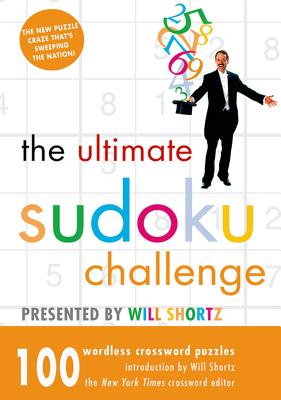 The Ultimate Sudoku Challenge: 100 Wordless Crossword Puzzles - Shortz, Will