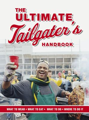 The Ultimate Tailgater's Handbook - Linn, Stephen