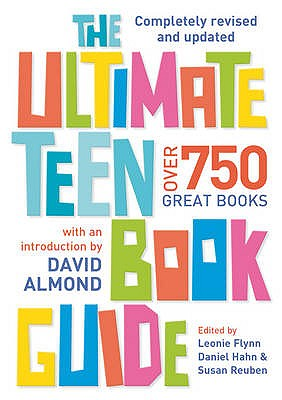 The Ultimate Teen Book Guide - Hahn, Daniel (Editor), and Flynn, Leonie (Editor)
