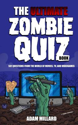 The Ultimate Zombie Quiz Book - Millard, Adam