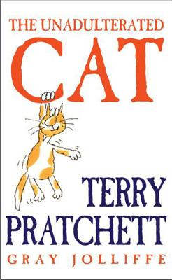 The Unadulterated Cat - Pratchett, Terry