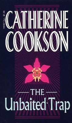 The Unbaited Trap - Cookson, Catherine, and Crane