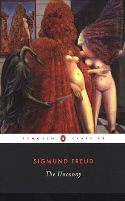 The Uncanny - Freud, Sigmund, and McLintock, David (Translated by), and Haughton, Hugh (Introduction by)