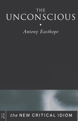 The Unconscious - Easthope, Anthony
