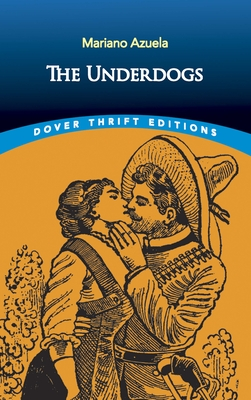 The Underdogs - Azuela, Mariano
