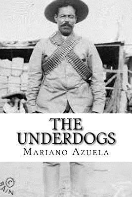 The Underdogs - Azuela, Mariano