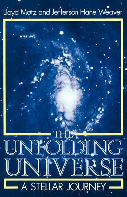 The Unfolding Universe: A Stellar Journey - Motz, Lloyd, and Weaver, Jefferson Hane