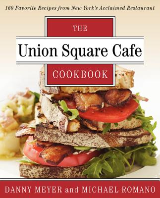 The Union Square Cafe Cookbook: 160 Favorite Recipes from New York's Acclaimed Restaurant - Meyer, Danny, and Romano, Michael, and Polsky, Richard (Illustrator)