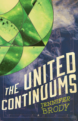 The United Continuums: The Continuum Trilogy, Book 3 - Brody, Jennifer, Professor