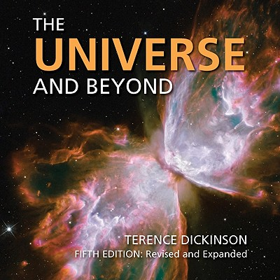 The Universe and Beyond - Dickinson, Terence, and Gibson, Edward G (Foreword by)