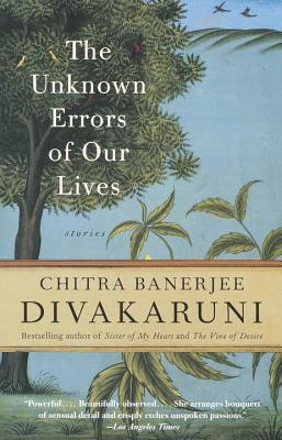 The Unknown Errors of Our Lives - Divakaruni, Chitra Banerjee