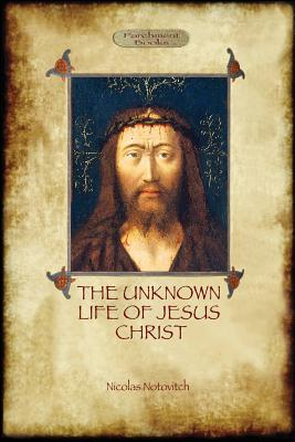 The Unknown Life of Jesus: original text with photographs and map (Aziloth Books) - Notovitch, Nicolas