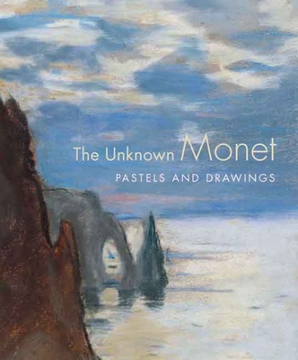 The Unknown Monet: Pastels and Drawings - Ganz, James A, and Kendall, Richard, Mr.