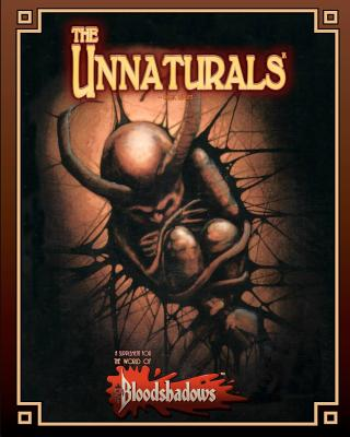 The Unnaturals (Classic Reprint): A Supplement for Bloodshadows - Stark, Ed, and Browder, Dustin (Designer), and Olmesdahl, Bill (Designer)