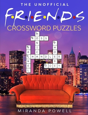 The Unofficial Friends Crossword Puzzles - Powell, Miranda