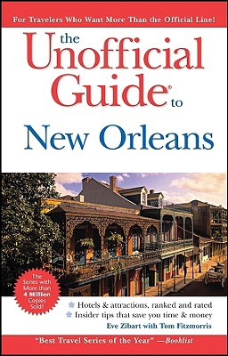 The Unofficial Guide to New Orleans - Zibart, Eve, and Fitzmorris, Tom, and Coviello, Will