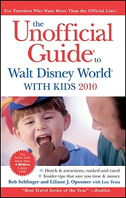 The Unofficial Guide to Walt Disney World with Kids - Sehlinger, Bob, Mr., and Opsomer, Liliane J, and Testa, Len
