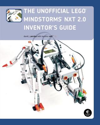The Unofficial LEGO Mindstorms NXT 2.0 Inventor's Guide - Perdue, David J, and Valk