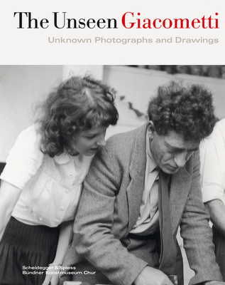 The Unseen Giacometti: Unknown Photographs and Drawings - Stutzer, Beat (Editor)