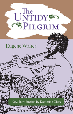 The Untidy Pilgrim - Walter, Eugene
