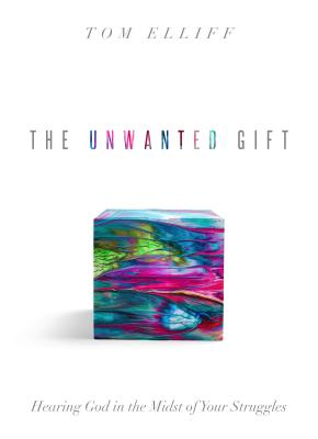 The Unwanted Gift - Elliff, Thomas D