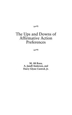 The Ups and Downs of Affirmative Action Preferences - Raza, M Ali, and Anderson, A Janell, and Custred, Harry Glynn