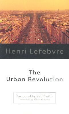 The Urban Revolution - Lefebvre, Henri