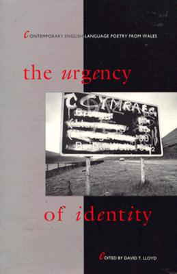 The Urgency of Identity: Contemporary English-Language Poetry from Wales - Lloyd, David (Editor)