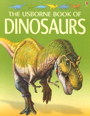 The Usborne Book of Dinosaurs - Mayes, Susan, and Page, Steve (Designer), and Howgate, Mike (Consultant editor)