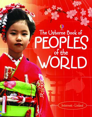 The Usborne Book of Peoples of the World - Doherty, Gillian, and Claybourne, Anna, and Abi-Ezzi, Nathalie (Contributions by)