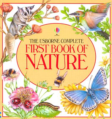The Usborne Complete First Book of Nature - Kidman-Cox, R