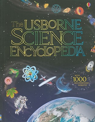 The Usborne Science Encyclopedia - Rogers, Kirsteen, and Howell, Laura, and Smith, Alastair