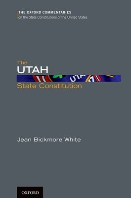 The Utah State Constitution - White, Jean Bickmore