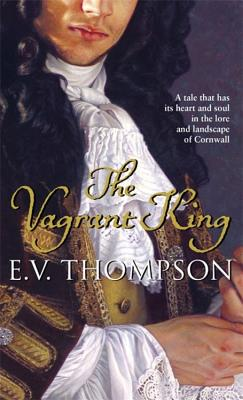 The Vagrant King - Thompson, E. V.