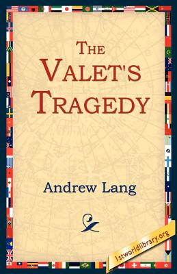 The Valet's Tragedy - Lang, Andrew