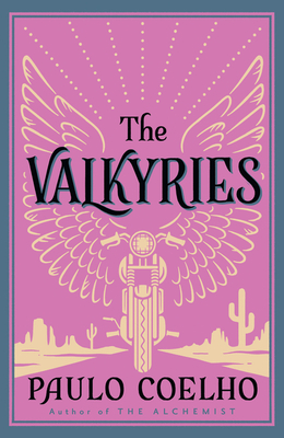 The Valkyries: An Encounter with Angels - Coelho, Paulo, and Clarke, Alan R. (Translated by)