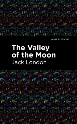 The Valley of the Moon - London, Jack, and Editions, Mint (Contributions by)