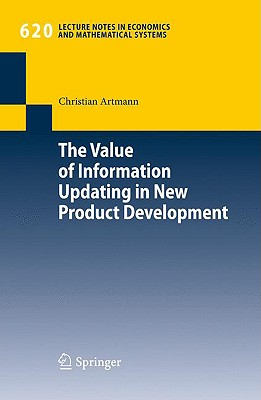The Value of Information Updating in New Product Development - Artmann, Christian