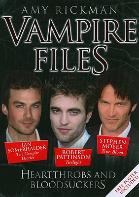 The Vampire Files: Heartthrobs and Bloodsuckers - Rickman, Amy