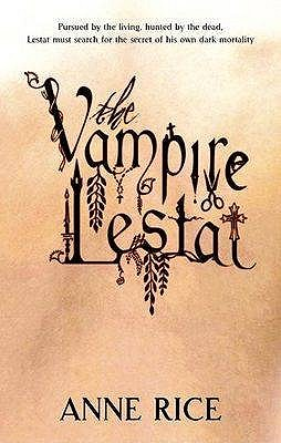 The Vampire Lestat: Number 2 in series - Rice, Anne