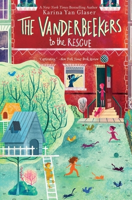 The Vanderbeekers to the Rescue - Glaser, Karina Yan