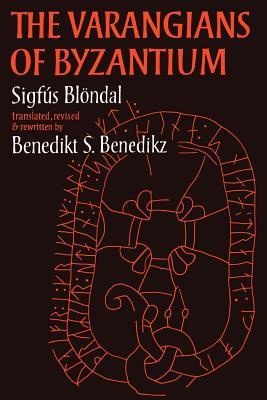 The Varangians of Byzantium - Benedikz, Benedict