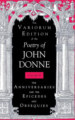The Variorum Edition of the Poetry of John Donne: The Holy Sonnets - Donne, John, and Stringer, Gary A, Professor (Editor)
