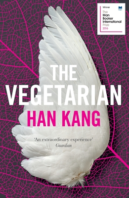 The Vegetarian: A Novel - Kang, Han, and Smith, Deborah (Translated by)