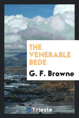 The Venerable Bede - Browne, G F