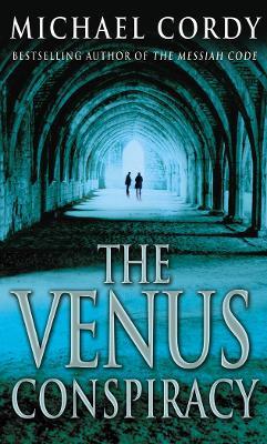 The Venus Conspiracy - Cordy, Michael
