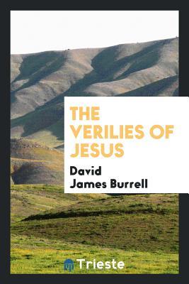 The Verilies of Jesus - Burrell, David James