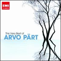 The Very Best of Arvo Pärt - Aarne Talvik (bass); Chilingirian Quartet; Christopher Bowers-Broadbent (organ); David Goode (organ);...