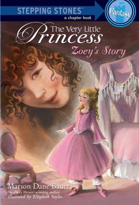 The Very Little Princess: Zoey's Story - Bauer, Marion Dane, and Sayles, Elizabeth (Illustrator)